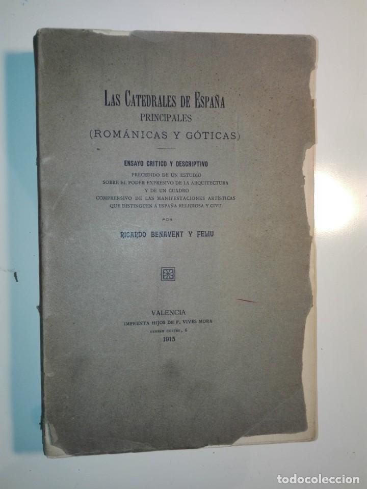 LAS CATEDRALES DE ESPAÑA PRINCIPALES (ROMÁNICAS Y GÓTICAS). RICARDO BENAVENT Y FELIU. VALENCIA 1913 (Libros Antiguos, Raros y Curiosos - Bellas artes, ocio y coleccion - Arquitectura)