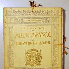 Libros antiguos: BIBLIOTECA SELECTA DE ARTE ESPAÑOL. NÚM VI. MONASTERIO ESCORIAL - BARCELONA 1924 - MUY ILUSTRADO. Lote 214720562