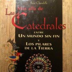 Libros antiguos: MÁS ALLÁ DE LAS CATEDRALES, DE RENÉ CHANDELLE. Lote 159478762