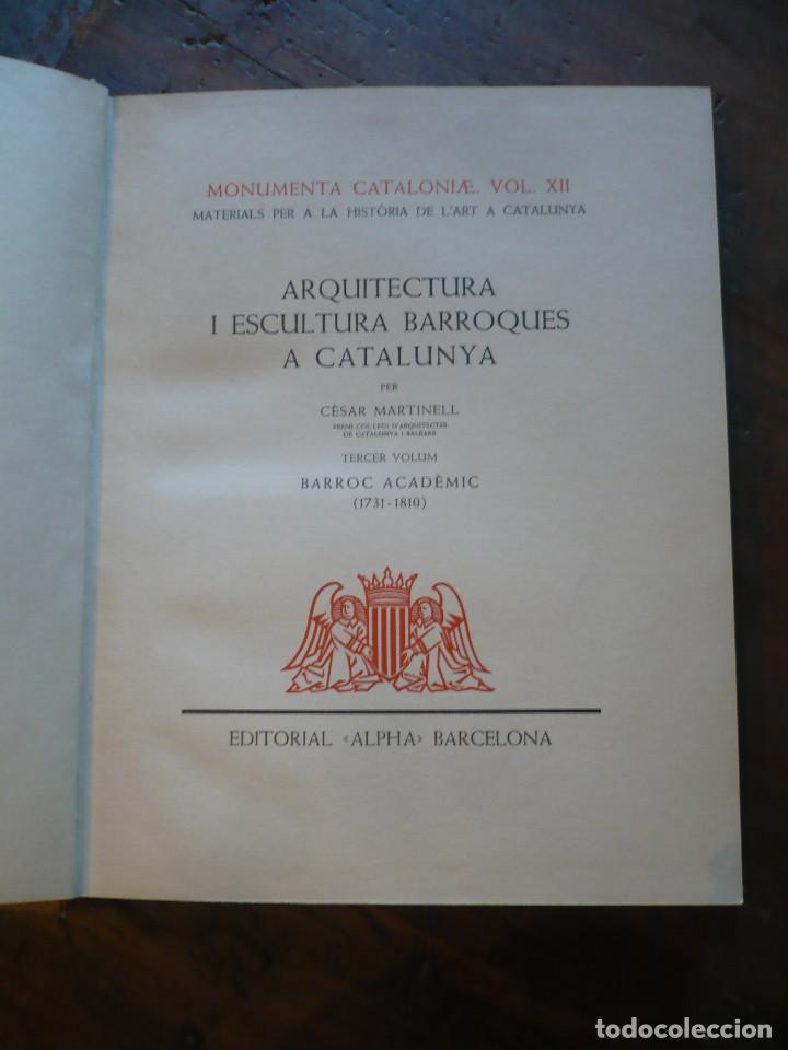 Libros antiguos: Arquitectura i escultura Barroques a Catalunya, Cesar Martinell, Ed. Alpha barroc acadèmic - Foto 2 - 159639978