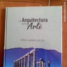 Libros antiguos: LIBRO LA ARQUITECTURA COMO ARTE ,EDIFICIOS SAGRADOS Y DE CULTO . Lote 160635162