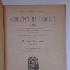 Libros antiguos: JUAN CARPINELL - ARQUITECTURA PRÁCTICA, ÁLBUM DE PROYECTOS DE EDIFICIOS PARTICULARES ... 1ª EDICIÓN. Lote 160709854