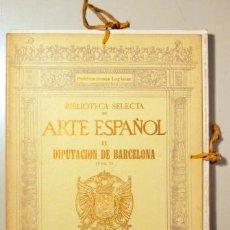 Libros antiguos: BIBLIOTECA SELECTA DE ARTE ESPAÑOL. VOL. III. DIPUTACIÓN DE BARCELONA (VOL. 2) - BARCELONA 1923 - M. Lote 161610825