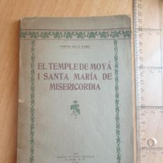 Libros antiguos: EL TEMPLE DE MOYA I SANTA MARIA DE MISERICORDIA POR FORTIA SOLA 1918. Lote 161618538