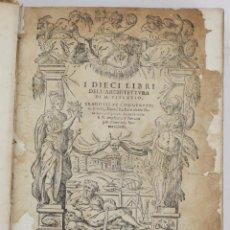 Libros antiguos: I DIECI LIBRI DELL'ARCHITETTURA DI M. VITRUVIO, 1585, RESTAURADO, CON GRABADOS, VENETIA. 25X18,5CM. Lote 161752058