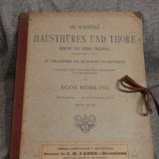 Libros antiguos: HAUSTHÜREN UND THORE- EGON HESSLING (40 LÁMINAS), ARQUITECTURA PUERTAS ENTRADA 1900'S, J.M.FABRE.E.. Lote 162130685