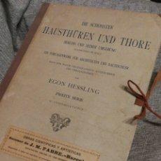 Libros antiguos: HAUSTHÜREN UND THORE ZWEITE SERIE-EGON HESSLING(40 LÁMINAS), ARQUITECTURA PUERTAS ENTRADA, 1900'S.E.. Lote 162131013