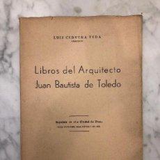 Libros antiguos: LIBROS DEL ARQUITECTO JUAN BAUTISTA DE TOLEDO-LCV(13€). Lote 164859638