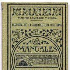 "Libros antiguos: LAMPÉREZ Y ROMEA, VICENTE. HISTORIA DE LA ARQUITECTURA CRISTIANA. 1935 (""MANUALES GALLACH"").. Lote 165330426"