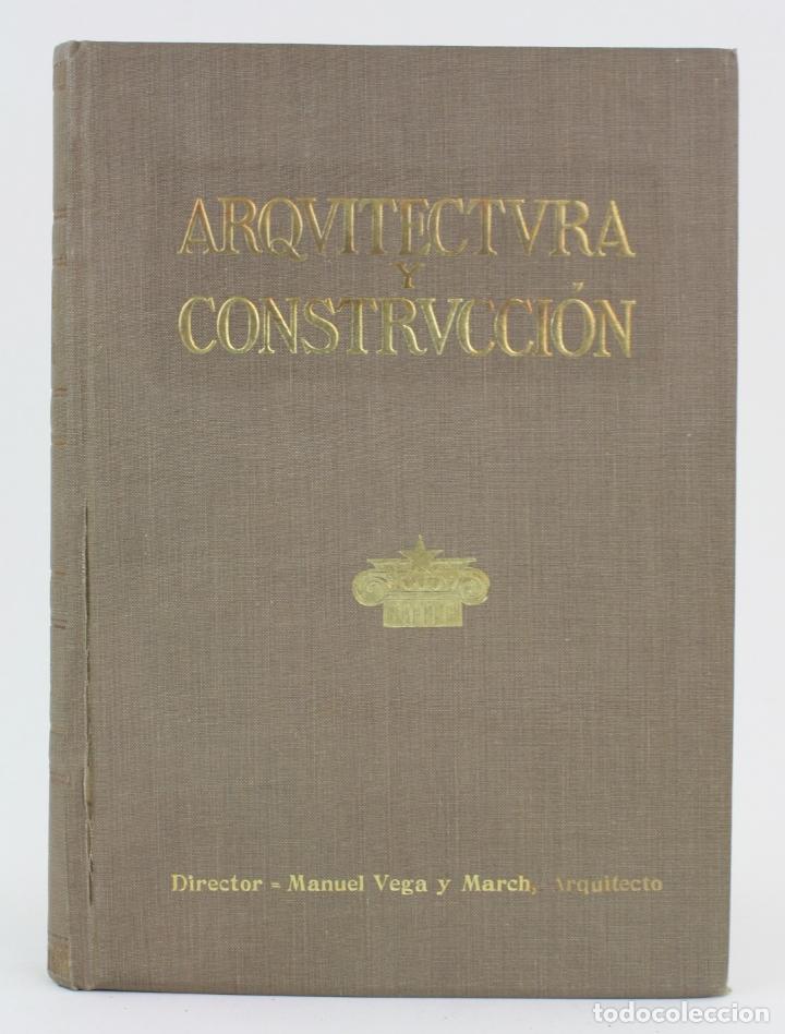 ARQUITECTURA Y CONSTRUCCIÓN, 1922, MANUEL VEGA MARCH, ANUARIO CONSTRUCCIÓN PARA 1923, BARCELONA. (Libros Antiguos, Raros y Curiosos - Bellas artes, ocio y coleccion - Arquitectura)