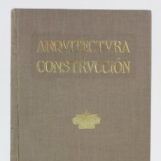 Libros antiguos: ARQUITECTURA Y CONSTRUCCIÓN, 1922, MANUEL VEGA MARCH, ANUARIO CONSTRUCCIÓN PARA 1923, BARCELONA. . Lote 166243054