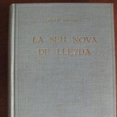 Libros antiguos: LA SEU NOVA DE LLEYDA - CESAR MARTINELL - 1926 . Lote 166297502