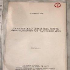 Libros antiguos: LA IGLESIA DE SAN BERNARDO EN OROPESA. TOLEDO. DISEÑADA POR FRANCISCO DE MORA-LCV(13€). Lote 166702082