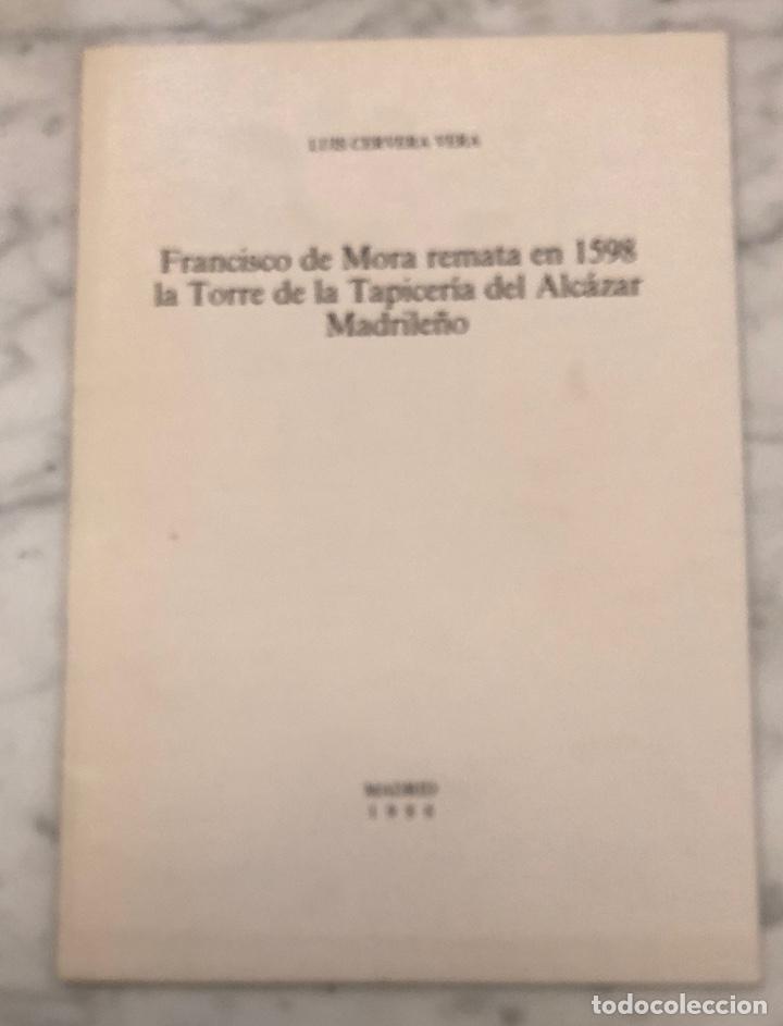 FRANCISCO DE MORA REMATA EN 1598 LA TORRE DE LA TAPICERÍA DEL ALCAZAR MADRILEÑO-IEMF -LCV(13€) (Libros Antiguos, Raros y Curiosos - Bellas artes, ocio y coleccion - Arquitectura)
