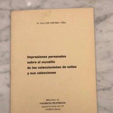 Libros antiguos: IMPRESIONES PERSONALES SOBRE EL MUNDILLO DE LOS COLECCIONISTAS DE SELLOS Y SUS COLECCIONES -LCV(13€). Lote 166717698