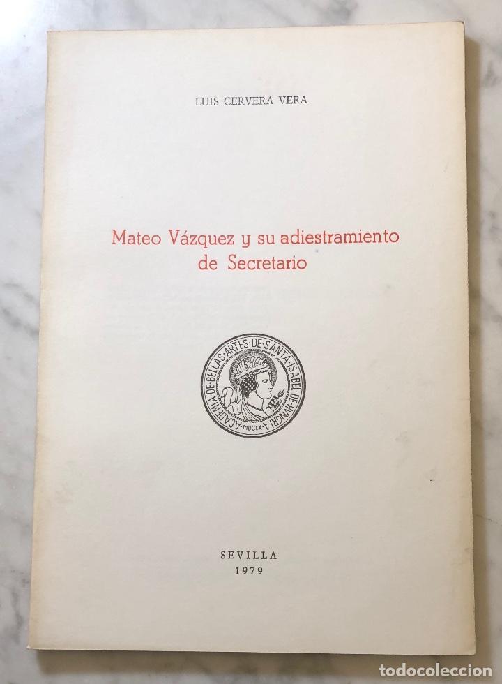 MATEO VÁZQUEZ Y SU ADIESTRAMIENTO DE SECRETARIO SEVILLA-RASIH-LCV(13€) (Libros Antiguos, Raros y Curiosos - Bellas artes, ocio y coleccion - Arquitectura)