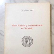 Libros antiguos: MATEO VÁZQUEZ Y SU ADIESTRAMIENTO DE SECRETARIO SEVILLA-RASIH-LCV(13€). Lote 166717982