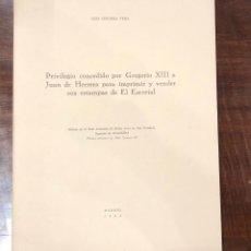 Libros antiguos: PRIVILEGIOCONCEDIDOPORGREGORIOXIIIAJUANDEHERRERAPARAIMPRIMIRYVENDERSUSESTAMPASDEELESCORIAL-LCV(13€). Lote 166719070