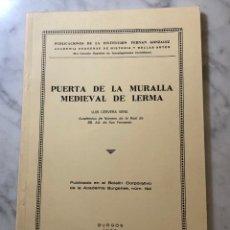Libros antiguos: PUERTA DE LA MURALLA MEDIEVAL DE LERMA-LCV(13€). Lote 166719138