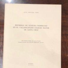 Libros antiguos: REFORMAS DE VENTURA RODRÍGUEZ EN EL VALLISOLETANO COLEGIO MAYOR DE SANTA CRUZ-LCV(13€). Lote 166724886