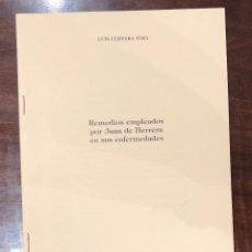 Libros antiguos: REMEDIOS EMPLEADOS POR JUAN DE HERRERA EN SUS ENFERMEDADES-LCV(13€). Lote 166724950