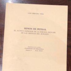 Libros antiguos: REMON DE PETRAS. EL ACTIVO IMPRESOR DE LA EDICIÓN PRÍNCIPE DE LAS MEDIDAS DEL ROMANO-LCV(13€). Lote 166725010