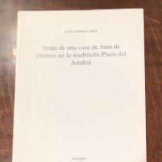Libros antiguos: VENTA DE UNA CASA DE JUAN DE HERRERA EN LA MADRILEÑA PLAZA DE ARRABAL-LCV(13€). Lote 166725158