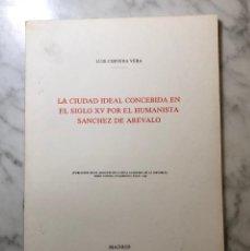 Libros antiguos: LA CIUDAD IDEAL CONCEBIDA EN EL SIGLO XV POR EL HUMANISTA SÁNCHEZ DE ARÉVALO-RABASF-LCV(13€). Lote 166726354