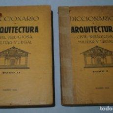 Libros antiguos: DICCIONARIO DE ARQUITECTURA CIVIL, RELIGIOSA, MILITAR Y LEGAL. VV.AA. 1926. Lote 166938924