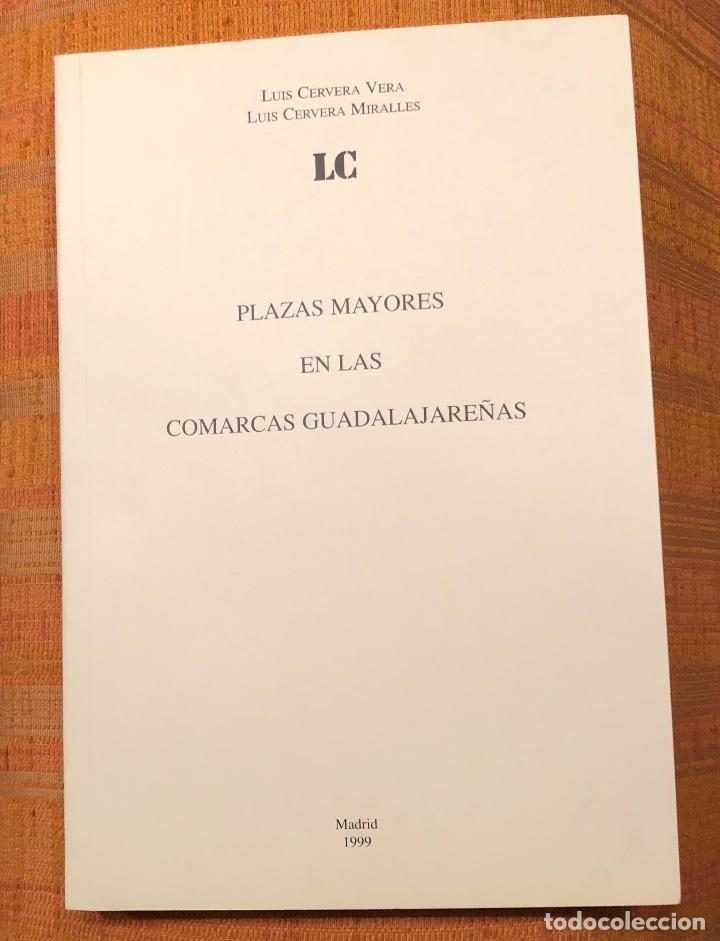 PLAZAS MAYORES EN LAS COMARCAS GUADALAJEREÑAS LCV-LC(35€) (Libros Antiguos, Raros y Curiosos - Bellas artes, ocio y coleccion - Arquitectura)