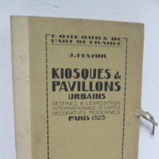 Libros antiguos: KIOSQUES & PAVILLONS URBAINS. PARIS 1925. CONCOURS DE L´ART DE FRANCE. KIOSKOS Y PAVELLONES URBANOS. Lote 167877124