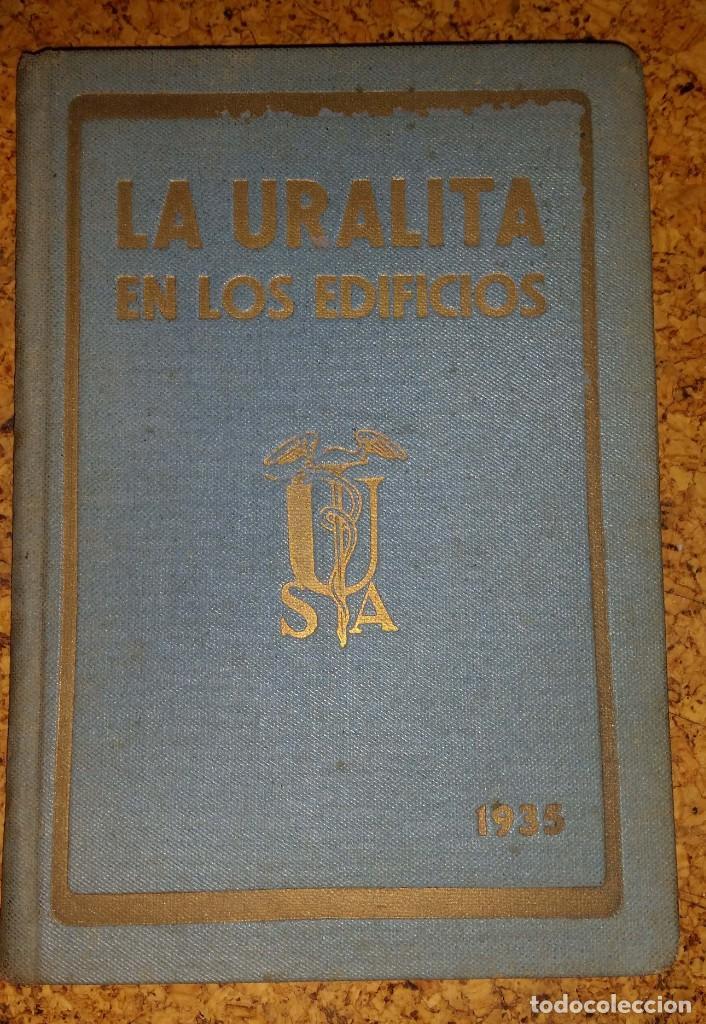 LA URALITA EN LOS EDIFICIOS AÑO 1935 (Libros Antiguos, Raros y Curiosos - Bellas artes, ocio y coleccion - Arquitectura)
