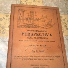Libros antiguos: ANTIGUO LIBRO NUEVO TRAZADO DE PRESPECTIVA PARA ARQUITECTOS POR ADOLFO REILE AÑO 1928. Lote 168643612