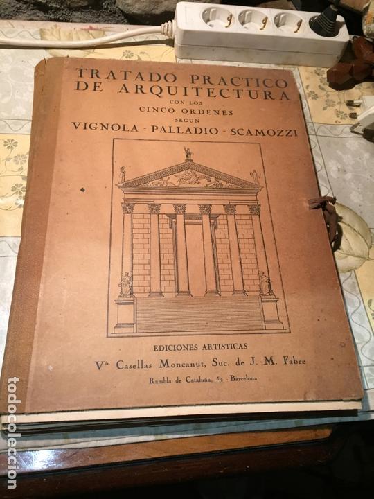 ANTIGUO LIBRO TRATADO PRACTICO DE ARQUITECTURA POR VIGNOLA PALLADIO SCAMOZZI AÑO 1931 (Libros Antiguos, Raros y Curiosos - Bellas artes, ocio y coleccion - Arquitectura)
