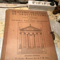 Libros antiguos: ANTIGUO LIBRO TRATADO PRACTICO DE ARQUITECTURA POR VIGNOLA PALLADIO SCAMOZZI AÑO 1931 . Lote 168644876
