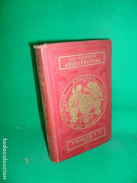 LAS MARAVILLAS DE LA ARQUITECTURA, ANDRÉ LEFEVRE, ED. HACHETTE, 1867, PARÍS (Libros Antiguos, Raros y Curiosos - Bellas artes, ocio y coleccion - Arquitectura)