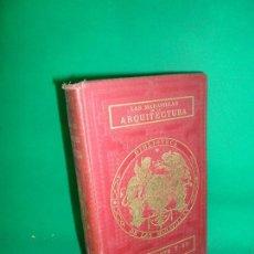 Libros antiguos: LAS MARAVILLAS DE LA ARQUITECTURA, ANDRÉ LEFEVRE, ED. HACHETTE, 1867, PARÍS. Lote 168712128
