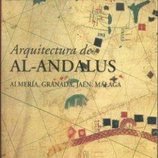Libri antichi: ARQUITECTURA DE AL-ANDALUS ( ALMERÍA,GRANADA,JAÉN, MÁLAGA ), 987 PÁG Y 3,4 KG. DE PESO.. Lote 169041132