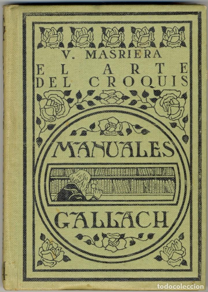 EL ARTE DEL CROQUIS - MANUALES GALLACH Nº 124 -1924 (Libros Antiguos, Raros y Curiosos - Bellas artes, ocio y coleccion - Arquitectura)