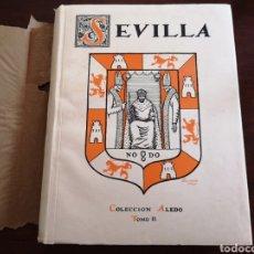 Libros antiguos: SEVILLA NOTAS DE ARTE. COLECCIÓN ALEDO TOMO 2. DEDICADO MARQUÉS DE ALEDO.. Lote 195346218