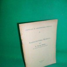 Libros antiguos: ARQUITECTURA ROMANA, A. GARCÍA BELLIDO, MADRID, 1929. Lote 169415956