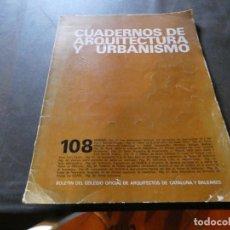 Libros antiguos: REVISTA CUADRNOS DE ARQUITECTURA Y URBANISMO NUM 108 PESA 300 GRAMOS. Lote 169632160