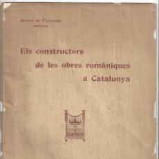 Libros antiguos: ELS CONSTRUCTORS DE LES OBRES ROMÀNIQUES A CATALUNYA. ANTONI DE FALGUERA. BARCELONA- 1907. Lote 170004152