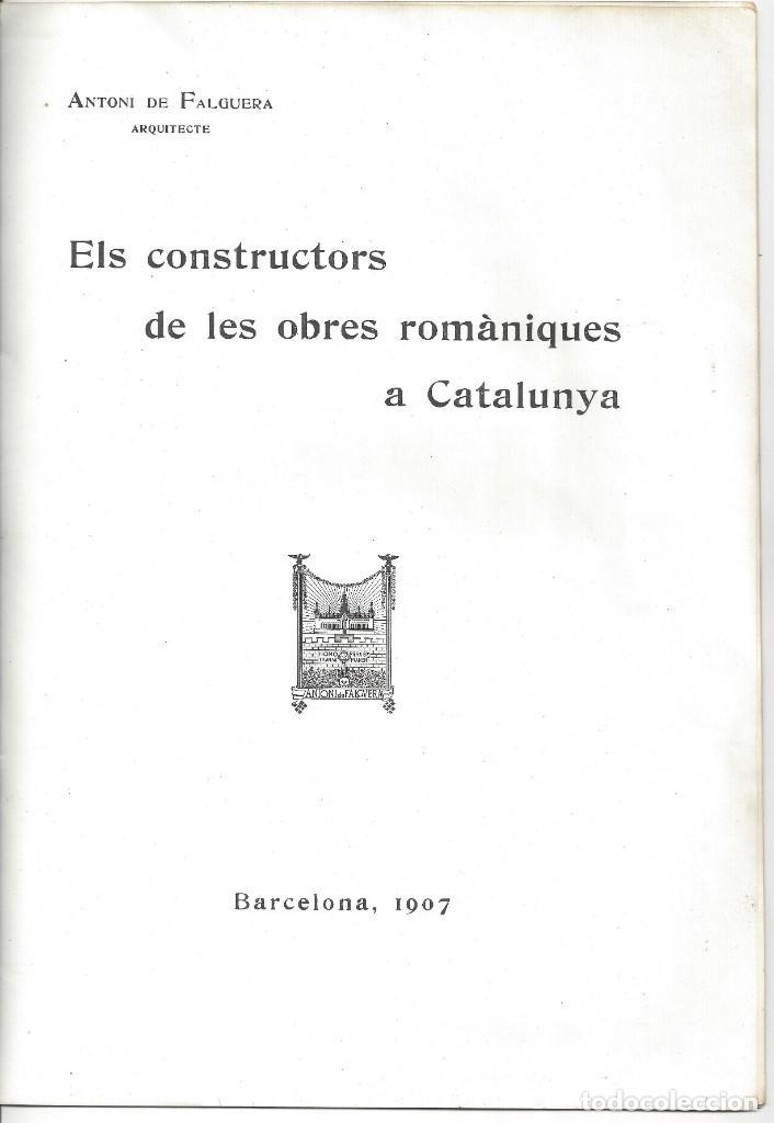 Libros antiguos: ELS CONSTRUCTORS DE LES OBRES ROMÀNIQUES A CATALUNYA. ANTONI DE FALGUERA. BARCELONA- 1907 - Foto 2 - 170004152