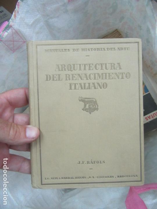 LIBRO ARQUITECTURA DEL RENACIMIENTO ITALIANO J.F. RÁFOLS 1926 L-6922-516 (Libros Antiguos, Raros y Curiosos - Bellas artes, ocio y coleccion - Arquitectura)