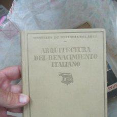 Libros antiguos: LIBRO ARQUITECTURA DEL RENACIMIENTO ITALIANO J.F. RÁFOLS 1926 L-6922-516. Lote 170075688