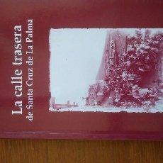Libros antiguos: CANARIAS LA PALMA ARQUITECTURA CASAS LA CALLE TRASERA. Lote 170269176