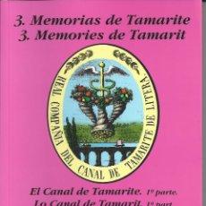 Libros antiguos: MEMORIAS DE TAMARITE. EL CANAL DE TAMARITE 1ª PARTE 1782-1896. Lote 171322237
