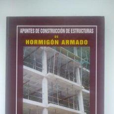 Libros antiguos: APUNTES DE CONSTRUCCIÓN DE ESTRUCTURAS DE HORMIGÓN ARMADO. Lote 172071748