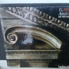 Libros antiguos: EL GRECO ARCHITECTO DE RETABLOS POR JOAQUÍN BERCHEZ. MUY ILUSTRADO. Lote 172317234